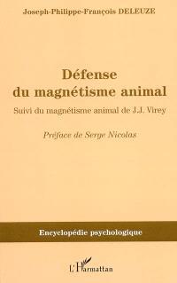 Défense du magnétisme animal. Suivi de Magnétisme animal