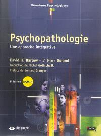 Psychopathologie : une approche intégrative
