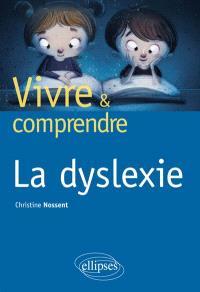 Vivre et comprendre la dyslexie