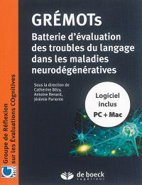 Grémots : évaluation des troubles du langage dans les maladies neurodégénératives
