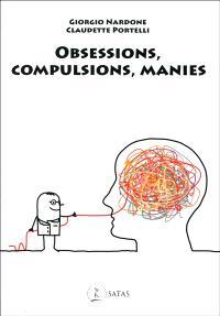 Obsessions, compulsions, manies : les comprendre et les vaincre rapidement