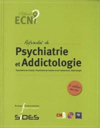 Référentiel de psychiatrie et addictologie : psychiatrie de l'adulte, psychiatrie de l'enfant et de l'adolescent, addictologie