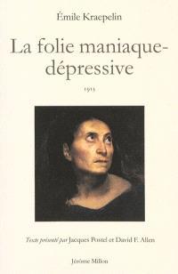 La folie maniaque-dépressive, 1913