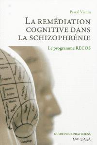 La remédiation cognitive dans la schizophrénie : le programme RECOS