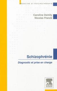 Schizophrénie : diagnostic et prise en charge