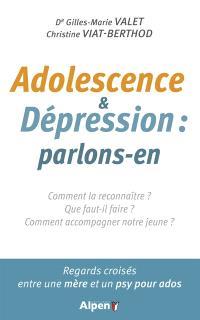 Adolescence & dépression : parlons-en : comment la reconnaître ? Que faut-il faire ? Comment accompagner notre jeune ?