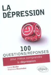100 questions-réponses pour mieux comprendre la dépression