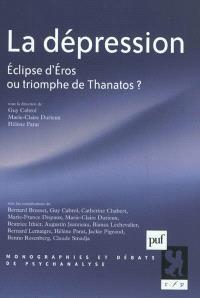 La dépression : éclipse d'Eros ou triomphe de Thanatos ?