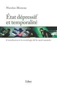 État dépressif et temporalité  : contribution à la sociologie de la santé mentale