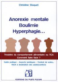 Anorexie mentale, boulimie, hyperphagie... : troubles du comportement alimentaire ou TCA, comment faire face ? : guide pratique, aspects juridiques, contrat de soins..., récit à destination des adolescent(e)s