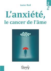 L'anxiété, le cancer de l'âme