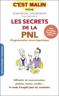 Les secrets de la PNL (programmation neuro-linguistique)