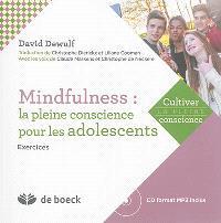 Mindfulness : la pleine conscience pour les adolescents : exercices