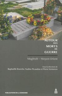 Autour des morts de guerre : Maghreb-Moyen-Orient