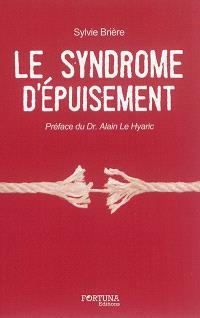 Le syndrome d'épuisement : témoignages, réflexions, solutions