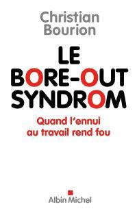 Le bore-out syndrom : quand l'ennui au travail rend fou