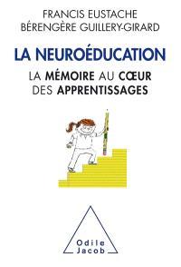 La neuroéducation : la mémoire au coeur des apprentissages