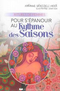 Pour s'épanouir au rythme des saisons : rituels de femmes