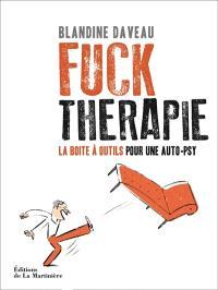 Fuck thérapie : la boîte à outils pour une auto-psy
