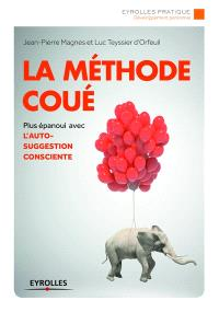 La méthode Coué : autosuggestion consciente