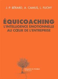Equicoaching : l'intelligence émotionnelle au coeur de l'entreprise