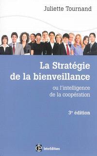 La stratégie de la bienveillance ou L'intelligence de la coopération