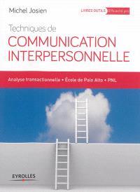Techniques de communication interpersonnelle : analyse transactionnelle, école de Palo Alto, PNL