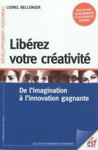 Libérez votre créativité : de l'imagination à l'innovation gagnante