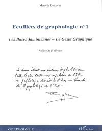 Feuillets de graphologie. Volume 1, Les bases jaminiennes, le geste graphique
