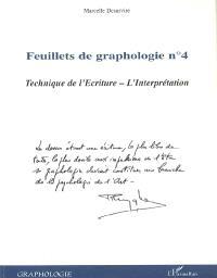 Feuillets de graphologie. Volume 4, Technique de l'écriture, l'interpétation