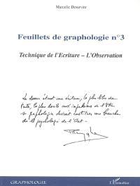 Feuillets de graphologie. Volume 3, Technique de l'écriture, l'observation