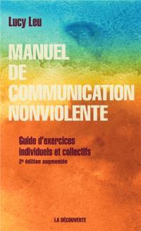 Manuel de communication non violente : guide d'exercices individuels et collectifs