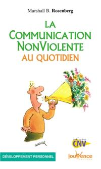 La communication non violente au quotidien