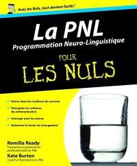 La PNL, programmation neuro-linguistique, pour les nuls