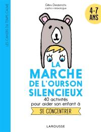 La marche de l'ourson silencieux : 40 activités pour aider son enfant à se concentrer : 6 ans et+