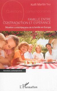 Famille entre contradiction et espérance : situation contemporaine de la famille en Europe
