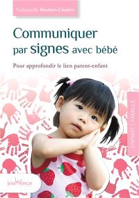 Communiquer par signes avec bébé : pour approfondir le lien parent-enfant