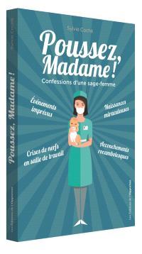 Poussez, madame ! : confessions d'une sage-femme