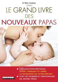 Le grand livre des nouveaux papas