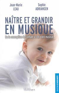 Naître et grandir en musique : de la conception de l'enfant à son éveil musical