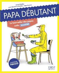 Papa débutant : le best-seller des papas enfin illustré