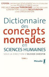 Dictionnaire des concepts nomades en sciences humaines. Volume 2
