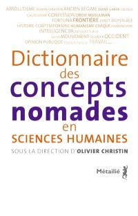 Dictionnaire des concepts nomades en sciences humaines. Volume 1