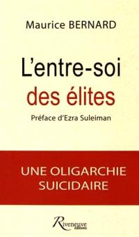 L'entre-soi des élites : une oligarchie suicidaire
