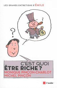 C'est quoi être riche ? : entretiens avec Emile