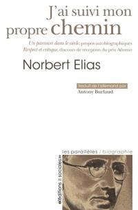 J'ai suivi mon propre chemin : un parcours dans le siècle, propos autobiographiques : Respect et critique, discours de réception du prix Adorno
