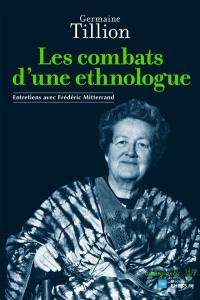 Les combats d'une ethnologue : entretiens avec Frédéric Mitterrand
