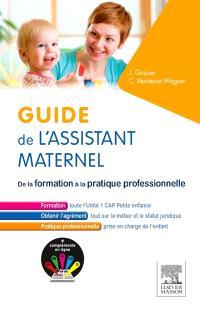 Guide de l'assistant maternel : de la formation à la pratique professionnelle
