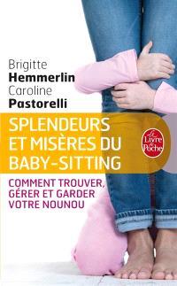 Splendeurs et misères du baby-sitting : comment trouver, gérer et garder votre nounou