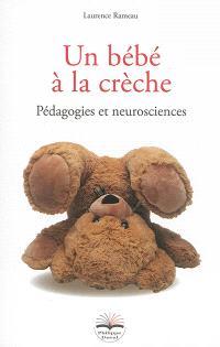 Un bébé à la crèche : pédagogies et neurosciences